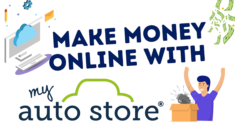 Make money online with My Auto Store